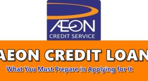 AEON Credit Loan Requirements – What You Must Prepare in Applying For It