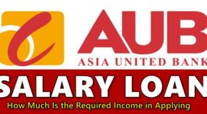 AUB Cash Salary Loan – How Much Is the Required Income in Applying