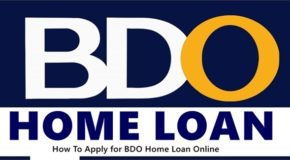 BDO HOME LOAN – How To Apply For BDO Home Loan Online
