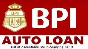 BPI Auto Loan – List of Acceptable IDs in Applying For It
