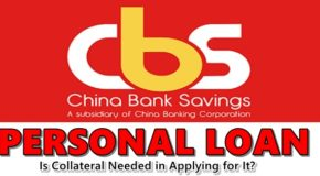 China Bank Personal Loan – Is Collateral Needed in Applying For It?