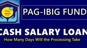 PAG-IBIG CASH SALARY LOAN – How Many Days Will the Processing Take