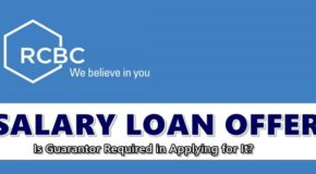 RCBC Salary Loan Offer – Is Guarantor Required in Applying For It?