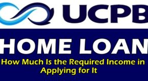 UCPB Home Loan – How Much Is the Required Income in Applying For It