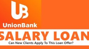 UnionBank Salary Loan – Can New Clients Apply To This Loan Offer?