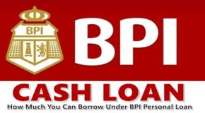 BPI CASH LOAN – How Much You Can Borrow Under BPI Personal Loan