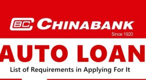 Chinabank Auto Loan – List of Requirements in Applying For It