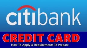 CITIBANK CREDIT CARD – How To Apply & Requirements To Prepare