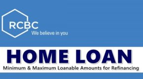 RCBC HOME LOAN – Minimum & Maximum Loanable Amounts For Refinancing