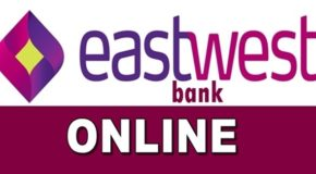 EastWest Bank Online – How To Register for Account & Avail Online Services
