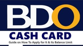 BDO CASH CARD – Guide on How To Apply For It & Its Balance Limit