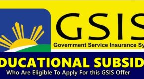 GSIS EDUCATIONAL SUBSIDY – Who Are Eligible To Apply For this GSIS Offer