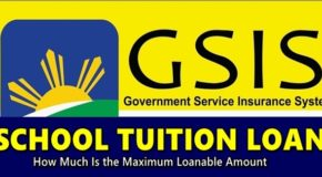 GSIS School Tuition Loan – How Much Is the Maximum Loanable Amount
