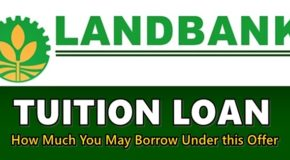 LANDBANK TUITION LOAN – How Much You May Borrow Under This Offer