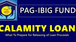 Pag-IBIG Calamity Loan – What To Prepare for Releasing of Loan Proceeds