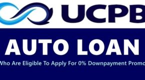 UCPB AUTO Loan – Who Are Eligible To Apply For 0% Downpayment Promo