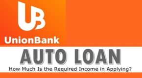UnionBank Auto Loan – How Much Is the Required Income in Applying?