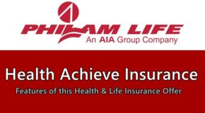 Philam Health Achieve Insurance – Features of this Health & Life Insurance Offer